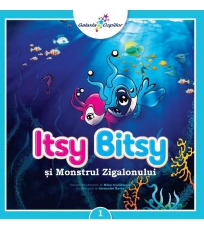 Itsy Bitsy 1. Monstrul Zigalonului