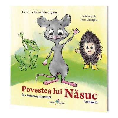 Povestea lui Nasuc vol.1.In cautarea prieteniei